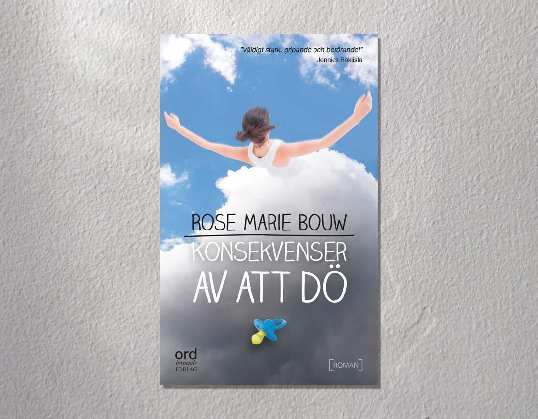 Konsekvenser av att dö av Rose Marie Bouw
